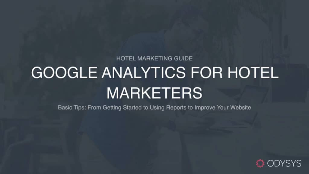 , Google Analytics for Hotel Marketers, Odysys