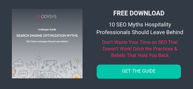 10 SEO Myths Innkeepers & Hospitality Professionals Should Leave Behind
