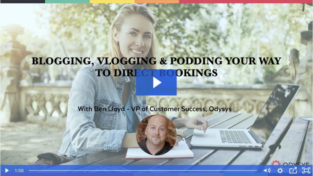 , Blogging, Vlogging & Podding Your Way to Direct Bookings, Odysys
