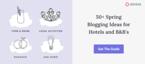 , Why You Should Batch Blog Posts Ahead of Your B&B's Busy Season, Odysys