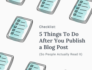 cover image of checklist: 5 Things to Do After You Publish a Blog Post (so people actually read it)
