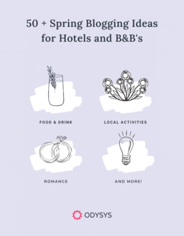 50 Spring Blogging Ideas for Hotels and B&B's from Odysys