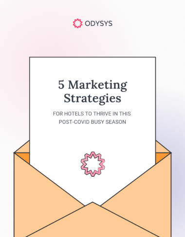 , 5 Hotel Marketing Strategies for Thriving in the Post-COVID Busy Season, Odysys